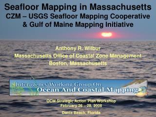 Anthony R. Wilbur Massachusetts Office of Coastal Zone Management Boston, Massachusetts