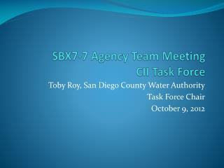 SBX7-7 Agency Team Meeting  CII Task Force