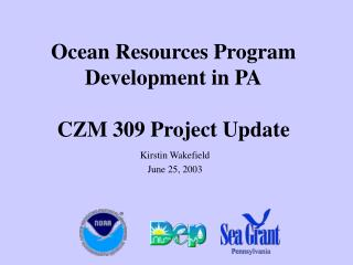 Ocean Resources Program Development in PA CZM 309 Project Update