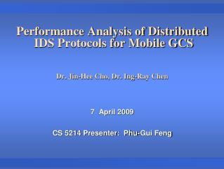 7  April 2009 CS 5214 Presenter:  Phu-Gui Feng