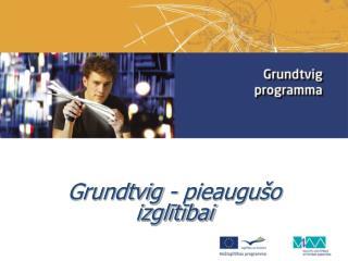 Grundtvig  - pieaugušo izglītībai
