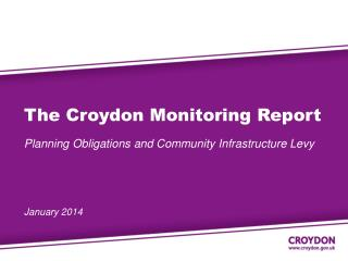 The Croydon Monitoring Report  Planning Obligations and Community Infrastructure Levy