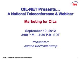 CIL-NET Presents… A National Teleconference & Webinar