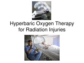 Hyperbaric Oxygen Therapy for Radiation Injuries