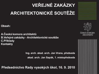 VEŘEJNÉ ZAKÁZKY ARCHITEKTONICKÉ SOUTĚŽE Obsah: Česká komora architektů