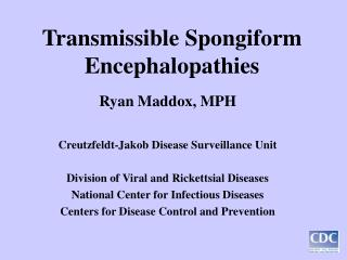 Transmissible Spongiform Encephalopathies