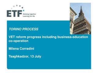 The ETF launched in 2010 and coordinated ' Torino Process ' aiming: