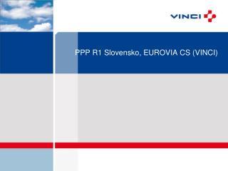 P PP R1 Slovensko, EUROVIA CS ( VINCI )