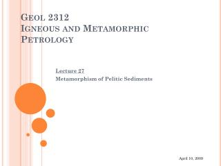 Geol 2312  Igneous and Metamorphic Petrology