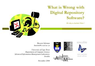 What is Wrong with Digital Repository Software? Or why to Archive Now !