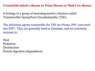 Creutzfeldt-Jakob's disease or Prion Disease or Mad Cow disease