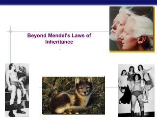Beyond Mendel's Laws of Inheritance .