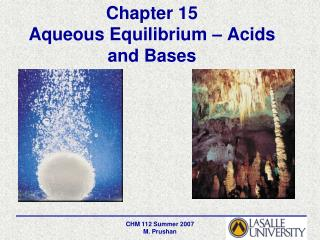 Chapter 15 Aqueous Equilibrium – Acids and Bases