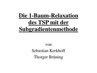 Die 1-Baum-Relaxation des TSP mit der Subgradientenmethode