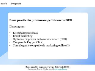 Bune practici in promovare pe Internet si SEO Din program: Eticheta profesionala Email marketing