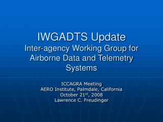 IWGADTS Update Inter-agency Working Group for Airborne Data and Telemetry Systems