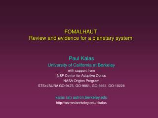 FOMALHAUT Review and evidence for a planetary system