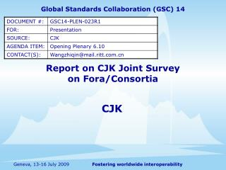 Report on CJK Joint Survey  on Fora/Consortia