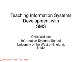 Teaching Information Systems Development with SMS