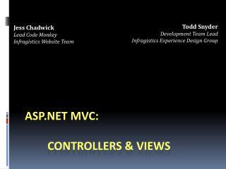 ASP.NET MVC:     Controllers  Views