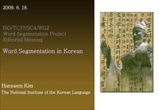 Hansaem Kim  The National Institute of the Korean Language