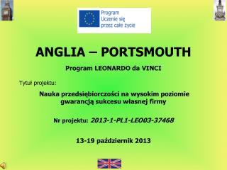 ANGLIA – PORTSMOUTH Program LEONARDO da VINCI Tytuł projektu: