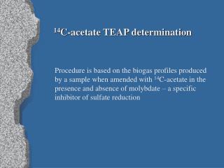 14 C-acetate TEAP determination