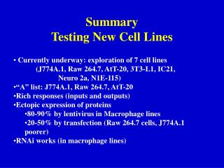 Summary Testing New Cell Lines