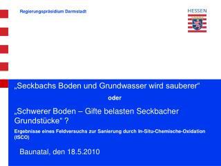 """""""Seckbachs Boden und Grundwasser wird sauberer"""" oder"""