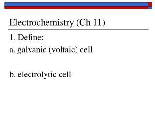 Electrochemistry (Ch 11)