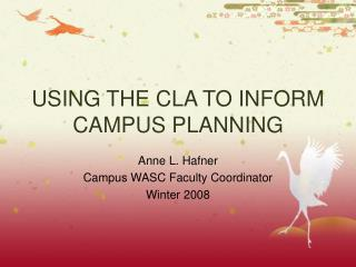 USING THE CLA TO INFORM CAMPUS PLANNING