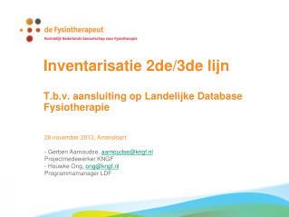 Inventarisatie 2de/3de lijn T.b.v. aansluiting op Landelijke Database Fysiotherapie