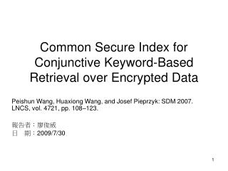 Common Secure Index for Conjunctive Keyword-Based Retrieval over Encrypted Data