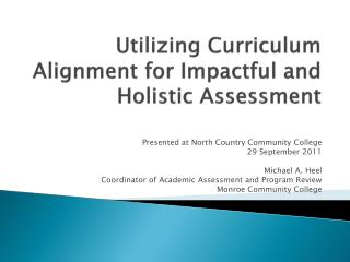 Utilizing Curriculum Alignment for Impactful and Holistic Assessment