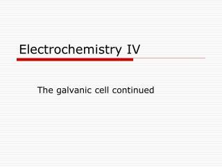 Electrochemistry IV