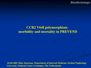 CCR2 V64I polymorphism:  morbidity and mortality in PREVEND