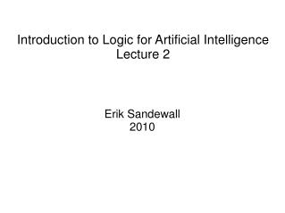 Introduction to Logic for Artificial Intelligence Lecture 2