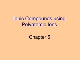 Ionic Compounds using Polyatomic Ions