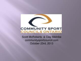 Scott McRoberts  & Clay Melnike communitysportcouncil October 23rd, 2013