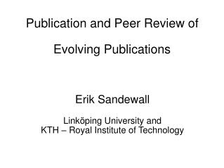 Publication and Peer Review of Evolving Publications