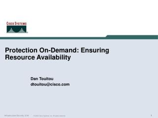 Protection On-Demand: Ensuring Resource Availability