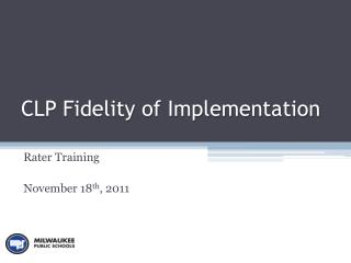 CLP Fidelity of Implementation