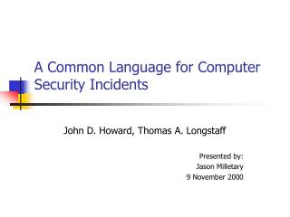 A Common Language for Computer Security Incidents