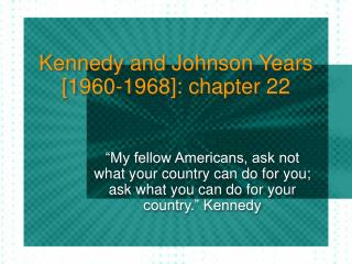 Kennedy and Johnson Years [1960-1968]: chapter 22