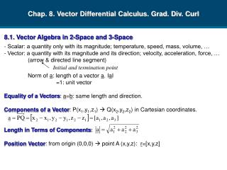 Chap. 8. Vector Differential Calculus. Grad. Div. Curl