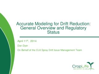 Accurate Modeling for Drift Reduction: General Overview and Regulatory Status
