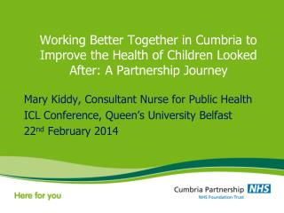 Mary Kiddy, Consultant Nurse for Public Health ICL Conference, Queen�s University Belfast