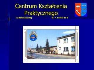 Centrum Kształcenia     Praktycznego