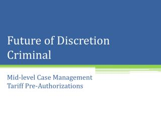 Future of Discretion Criminal
