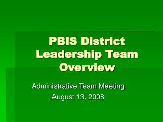 PBIS District Leadership Team Overview